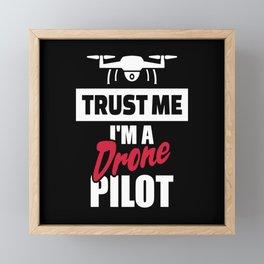 Trust me drone pilot Framed Mini Art Print