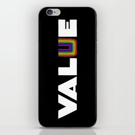 VALUE  (U have it!) iPhone Skin