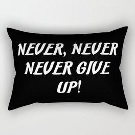 never never give up saying Rectangular Pillow