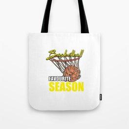 Basketball Is My Favourite Season For Basketball Players Tote Bag