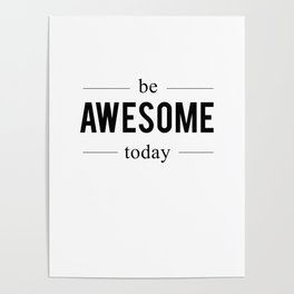 Be Awesome Today – Quote Poster