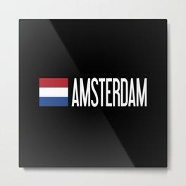 Netherlands: Dutch Flag & Amsterdam Metal Print