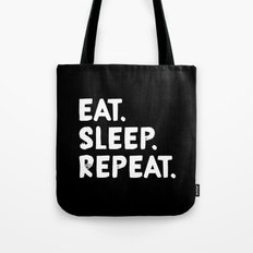 Eat. Sleep. Repeat Tote Bag