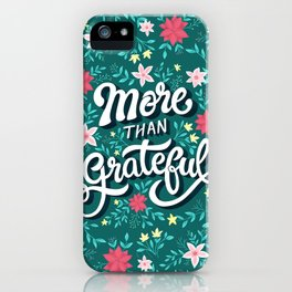 More than Grateful iPhone Case