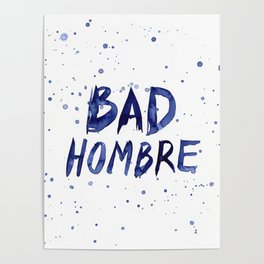 Bad Hombre Typography Watercolor Text Art Poster
