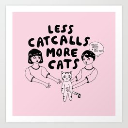 More Catcalls Less Cats (version 2) Art Print