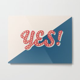 YES! Typography Print Metal Print