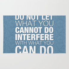 Do Not Let What You Cannot Do Interfere With What You Can Do Rug