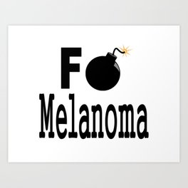 F Bomb Melanoma Art Print