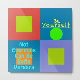 Be Yourself SV Metal Print