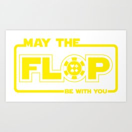 May The Flop Be With You - Funny Poker Pun Gift Art Print
