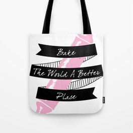 Bake the world a better place. Rolling in Pink. Tote Bag