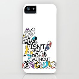 Life isn't Real without Drama iPhone Case