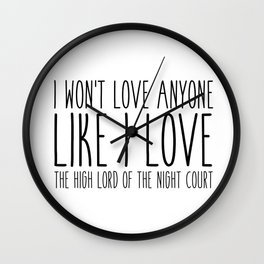 high lord (a court of mist and fury) Wall Clock