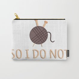 I Crochet So I Do Not Unravel - T-Shirt Gift For Crocheters Carry-All Pouch