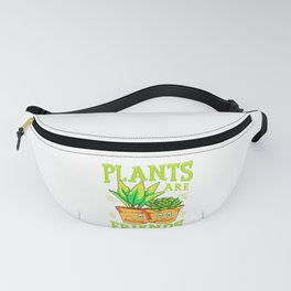 Cute & Funny Plants Are Friends Gardening Pun Fanny Pack