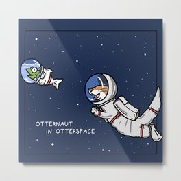 Otternaut in Otter Space Metal Print