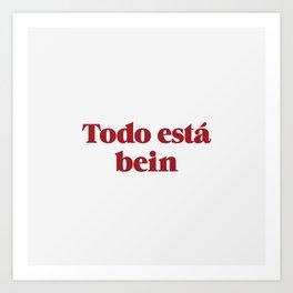 TODO ESTÁ BEIN Art Print