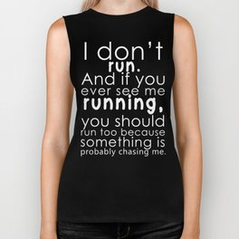 I don't run(white) Biker Tank
