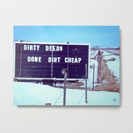Dirty Deeds Metal Print