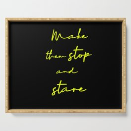 Make Them Stop And Stare - Quirky Caption Serving Tray