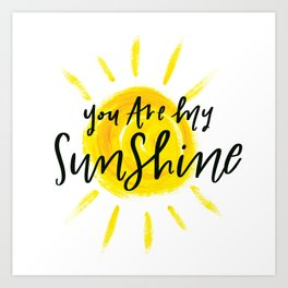 You Are My Sunshine Art Prints For Any