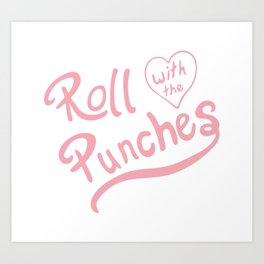 Roll With The Punches Art Print