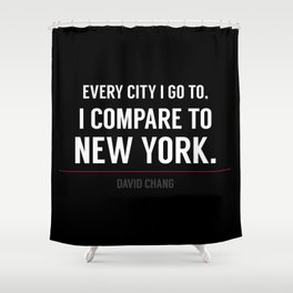New York Is the Only City for Me Shower Curtain