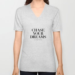 Chase Your Dreams in High Heels black and white typography poster bedroom decor wall art Unisex V-Neck