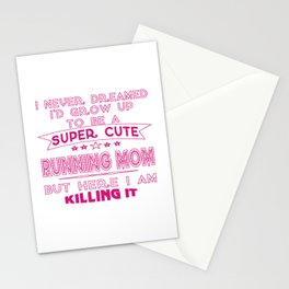SUPER CUTE A RUNNING MOM Stationery Cards