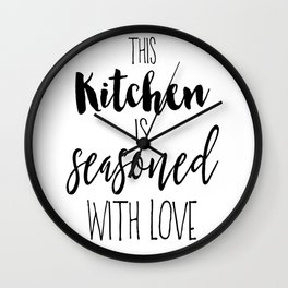 Kitchen Quote, This kitchen is seasoned with love, Home Decor, Kitchen Poster Wall Clock