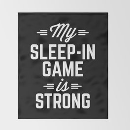 Sleep-In Game Funny Quote Throw Blanket