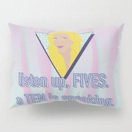 listen up, FIVES. a TEN is speaking. Pillow Sham