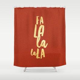 Fa La La La La Shower Curtain
