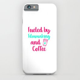 Fueled by Filmmaking and Coffee Filmmaker Production Gift iPhone Case