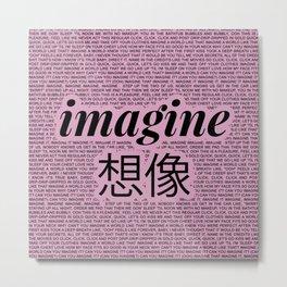 imagine - Ariana - lyrics - imagination - pink black Metal Print