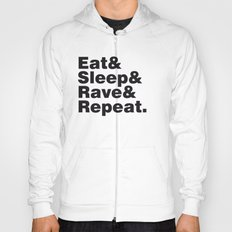 Eat & Sleep & Rave & Repeat. Hoody
