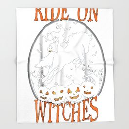 Ride On Witches Happy Halloween Horse Love T-Shirt Throw Blanket