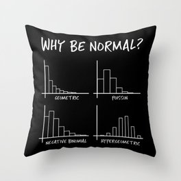 Why Be Normal, When Hypergeometric is Great Too? Throw Pillow