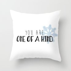 You Are One Of A Kind Throw Pillow