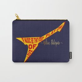 If Music Be the Food Of Love, Play On! Carry-All Pouch