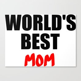 worlds best mom gift Canvas Print