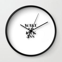 Wake Up, Kick Ass, Motivational Quote, Inspiration Wall Clock