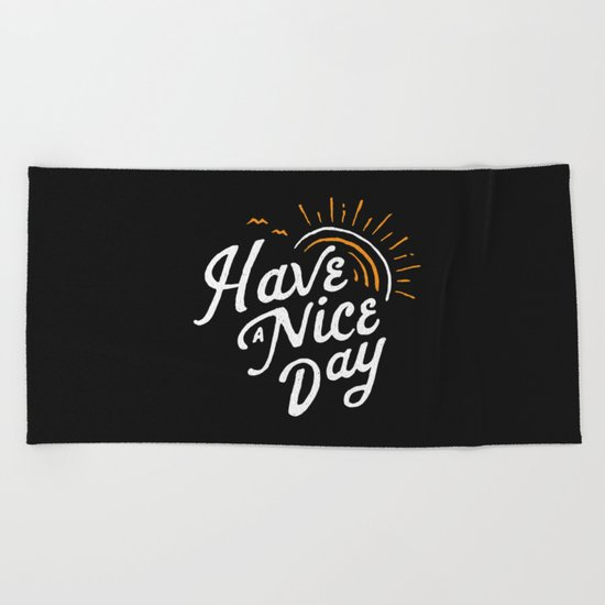 Have a nice day Beach Towel