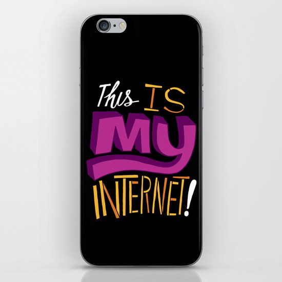 This is MY Internet! iPhone & iPod Skin