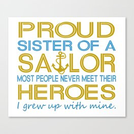 Proud sister of a sailor Canvas Print