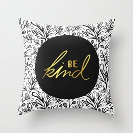 Be Kind Gold on Black Floral Pattern Throw Pillow