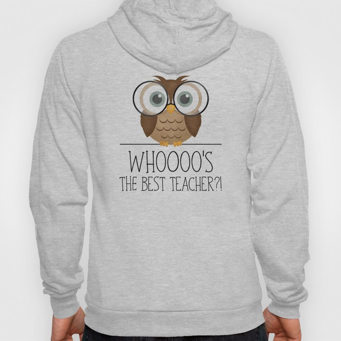 Whoooo's The Best Teacher?! Hoody