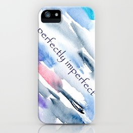 Perfectly imperfect || watercolor iPhone Case