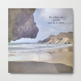 Do what you LOVE and do it often. Summer dreams Metal Print